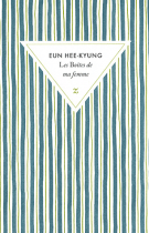 Les boîtes de ma femme - Hee-Kyung Eun