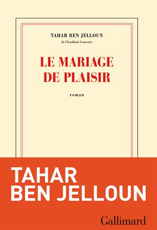Le mariage de plaisir de Tahar Ben Jelloun