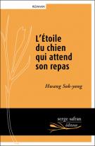 L'étoile du chien qui attend son repas - Sok-Yong Hwang