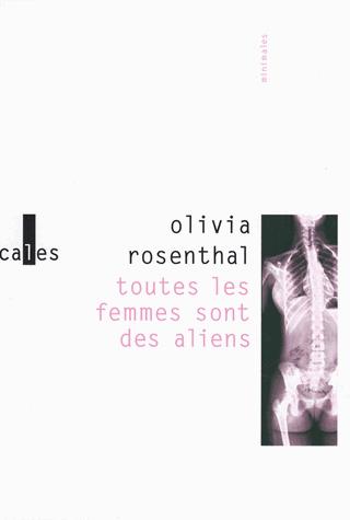 Toutes les femmes sont des aliens  - Suivi de Les oiseaux reviennent et de Bambi & Co de Olivia Rosenthal