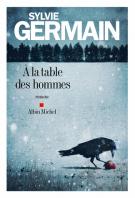 lisez le premier chapitre de A la table des hommes (parution le 2016-01-04)