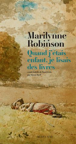 Quand j'étais enfant, je lisais des livres de Marilynne Robinson