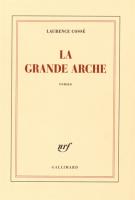La grande arche - Laurence Cossé