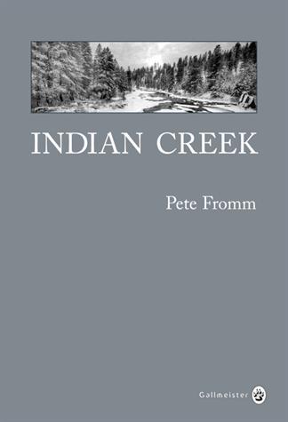 Indian creek, un hiver au cœur des Rocheuses de Pete  Fromm