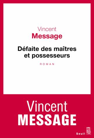 Défaite des maîtres et possesseurs de Vincent Message