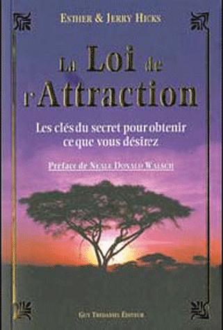 La loi de l'attraction  - Les clés du secret pour obtenir ce que vous voulez... de Jerry Hicks