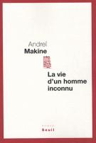 La vie d'un homme inconnu - Andreï Makine