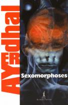 Sexomorphoses - Ayerdhal