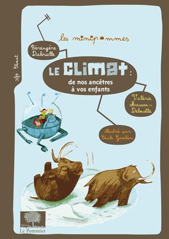 Le climat : de nos ancêtres à vos enfants de Bérengère Dubrulle