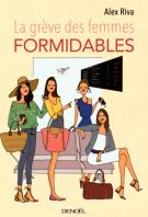 lisez le premier chapitre de La grève des femmes formidables (parution le 2016-03-03)