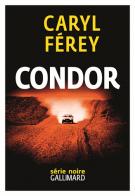 lisez le premier chapitre de Condor (parution le 2016-03-17)