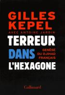Terreur dans l'hexagone  - Genèse du djihad français - Gilles Kepel