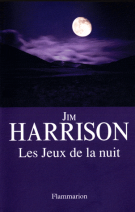 Les Jeux de la nuit - Jim Harrison