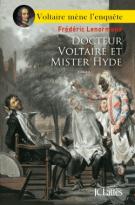 lisez le premier chapitre de Docteur Voltaire et Mister Hyde (parution le 2016-02-03)