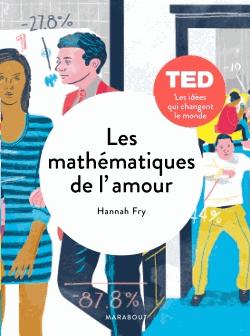 Les mathématiques de l'amour  - Les modèles, les preuves, la quête de l'équation ultime de Hannah Fry