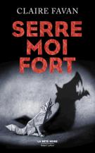 lisez le premier chapitre de Serre-moi fort (parution le 2016-02-11)