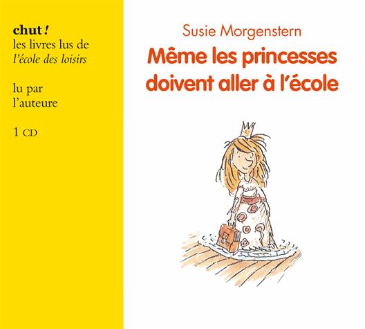 Même les princesses doivent aller à l'école de Susie  Morgenstern