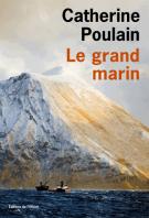Le grand marin - Catherine Poulain
