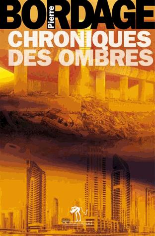 Chroniques des Ombres de Pierre Bordage