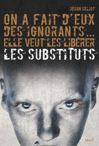 Les Substituts - Tome 1 de Johan  Heliot