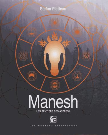 Manesh - Tome 1 : Les sentiers des astres de Stefan Platteau