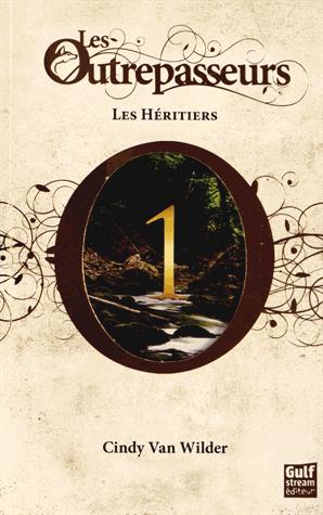 Les Outrepasseurs - Tome 1 : Les héritiers de Cindy  Van Wilder