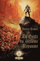La Geste du Sixième Royaume - Tome 1 : L'Appel - Adrien Tomas