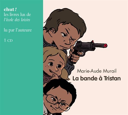 La bande à Tristan de Marie-Aude  Murail