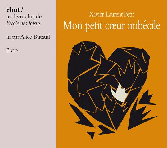 Mon petit cœur imbécile de Xavier-Laurent Petit