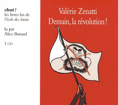 Demain, la révolution ! de Valérie  Zenatti