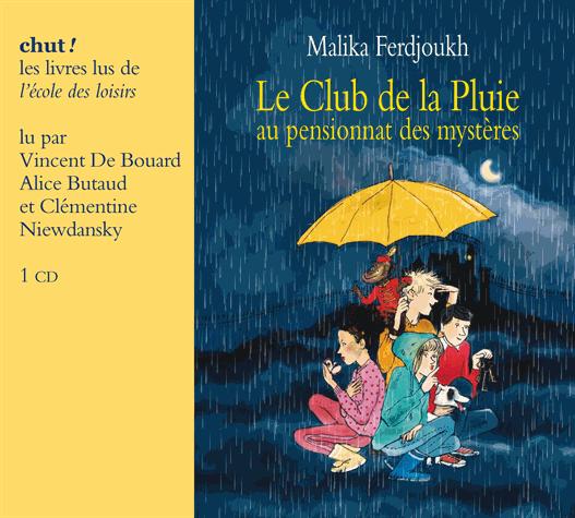 Le Club de la Pluie au pensionnat des mystères  - L'énigme de la tour - Le voleur de Saint-Malo de Malika Ferdjoukh