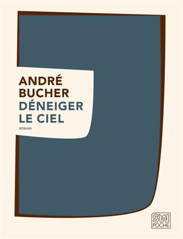 Déneiger le ciel de André Bucher