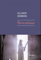 Sécessions - Olivier Sebban
