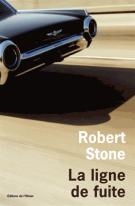 La ligne de fuite - Robert Stone