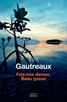 Fais-moi danser, beau gosse - Tim Gautreaux