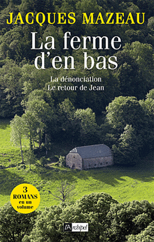 La ferme d'en bas - La dénonciation - Le retour de Jean de Jacques Mazeau