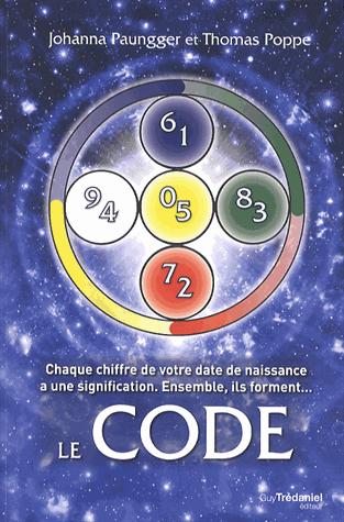 Le Code  - Chaque chiffre de votre date de naissance a une signification. Ensemble, ils forment le Code de Johanna Paungger