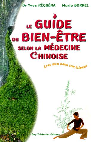 Le guide du bien-être selon la médecine chinoise - Être bien dans son élément de Marie Borrel