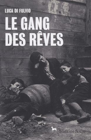 Le gang des rêves   de Luca  di Fulvio