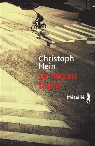 Le noyau blanc de Christoph Hein