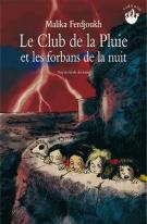 Le Club de la Pluie et les forbans de la nuit - Malika Ferdjoukh