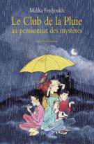 Le Club de la Pluie au pensionnat des mystères  - L'énigme de la tour, suivi du Voleur de Saint-Malo - Malika Ferdjoukh