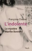 L'indolente  - Le mystère Marthe Bonnard - Françoise Cloarec