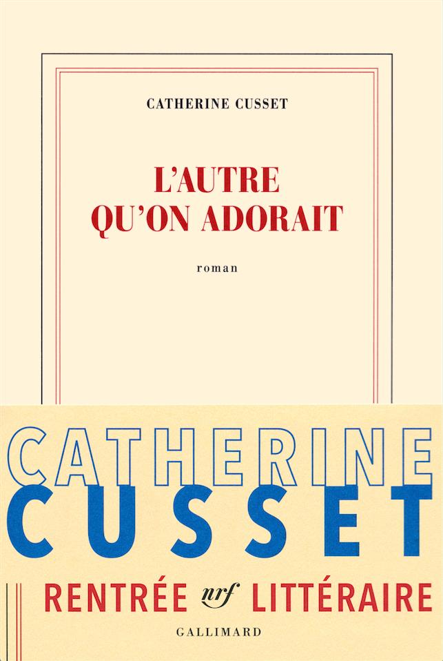 L'autre qu'on adorait de Catherine Cusset