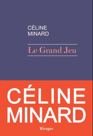 Le Grand Jeu de Céline  Minard