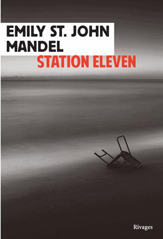 Station eleven de Emily  St John Mandel