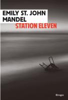 Station eleven - Emily  St John Mandel