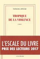 Tropique de la violence - Nathacha Appanah