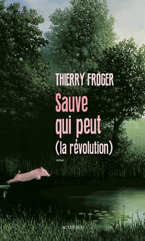 Sauve qui peut (la révolution) de Thierry  Froger