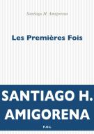 Les premières fois - Santiago H. Amigorena